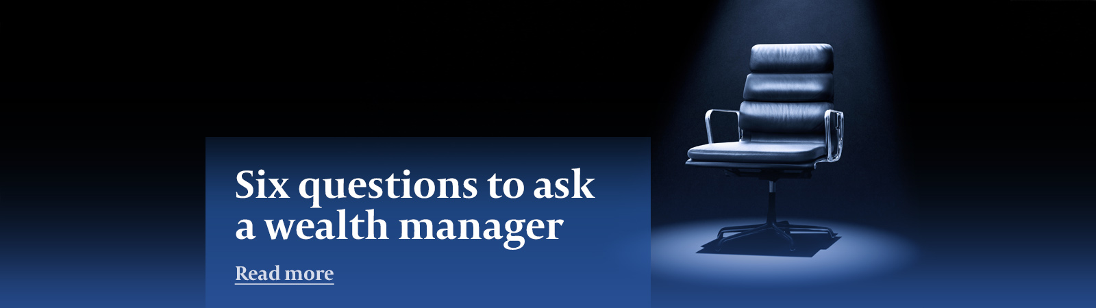 Six questions to ask your wealth manager - homepage banner. A picture of the mastermind chair