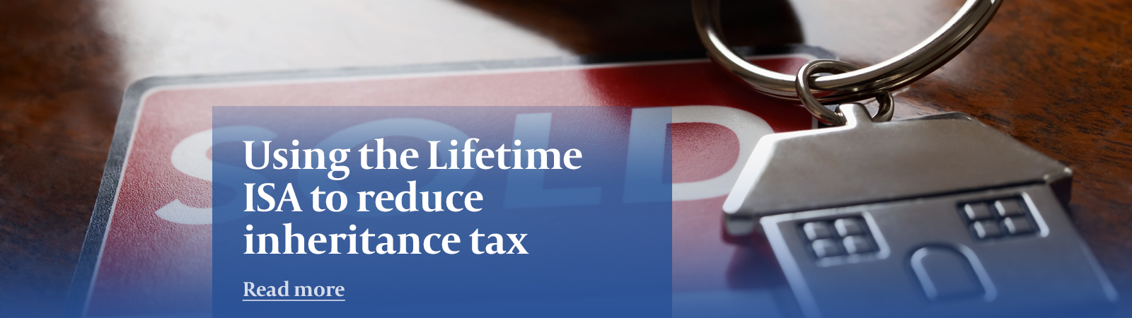 Using the Lifetime ISA to reduce IHT banner