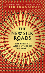 "Cover of ""The New Silk Roads – The Present and Future of the World"" book by author Peter Frankopan"